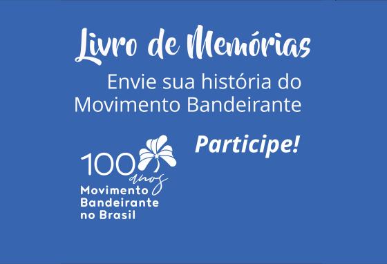 Participe do Livro de Memórias do Movimento Bandeirante